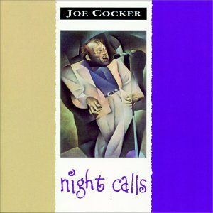 Joe Cocker - Night Calls - Zortam Music