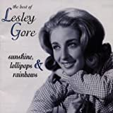 Sunshine, Lollipops & Rainbows: The Best of Lesley Gore Lesley Gore.
