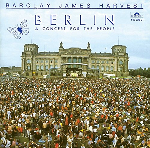 Barclay James Harvest - Berlin - A Concert For The People (Live) - Zortam Music