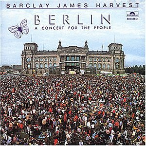 Barclay James Harvest - Berlin A concert for the peopl - Zortam Music