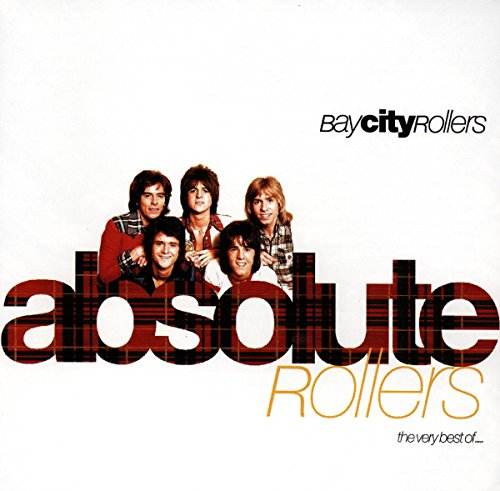 BAY CITY ROLLERS - Absolute Rollers (the Very Best of) - Zortam Music
