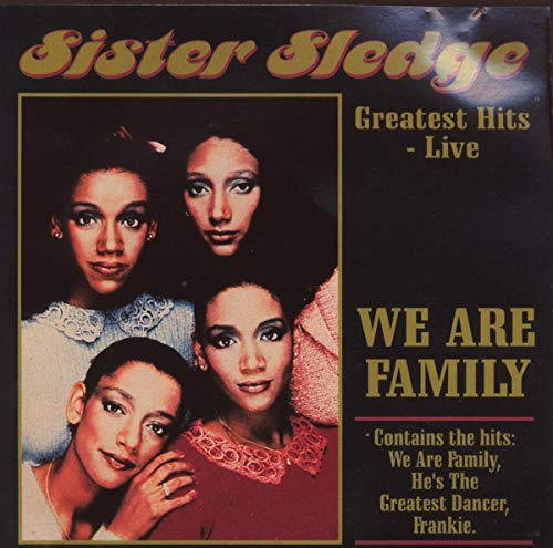 Sister Sledge - We Are Family: Greatest Hits Live