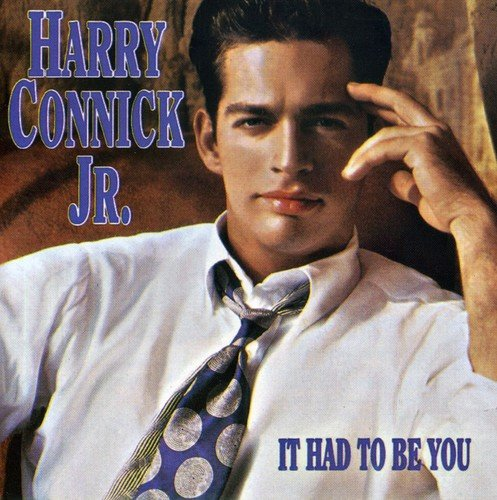Harry Connick Jr. - It Had To Be You - Zortam Music
