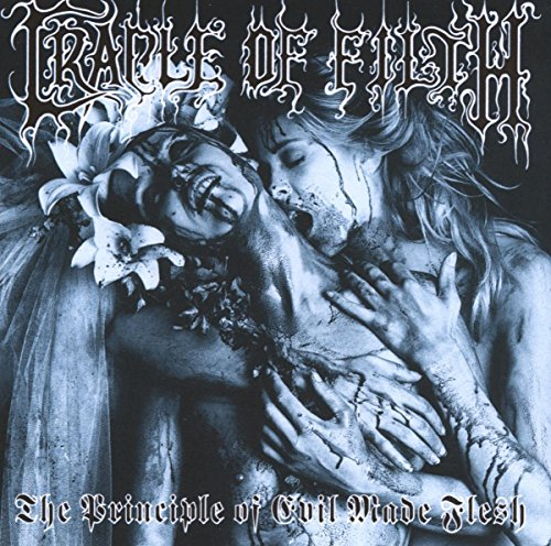 Cradle of Filth - The Principle Of Evil Made Flesh - Zortam Music