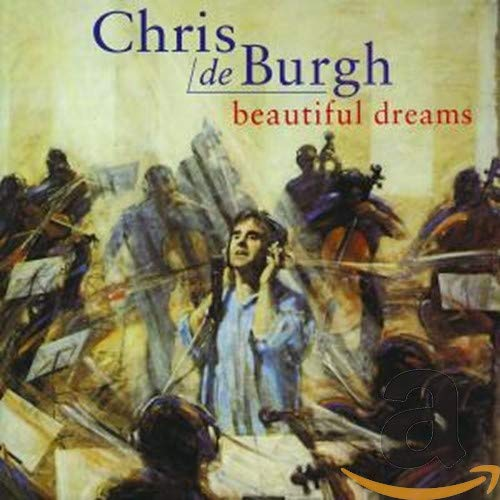 Chris De Burgh - Beautiful Dreams - Zortam Music
