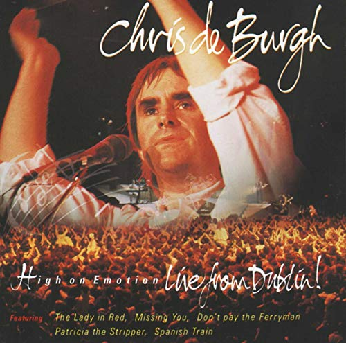 Chris De Burgh - High On Emotion - Live From Dublin - Zortam Music