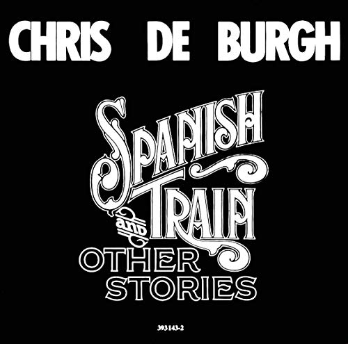 Chris De Burgh - Spanish Train And Other Stories - Zortam Music