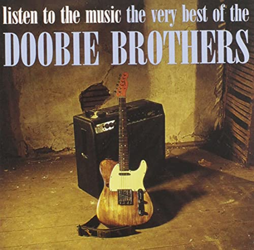 Doobie Brothers - Listen to the Music: Very Best - Zortam Music