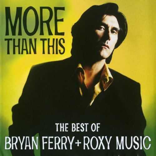 Bryan Ferry - More Than This: The Best of Bryan Ferry and Roxy Music - Zortam Music