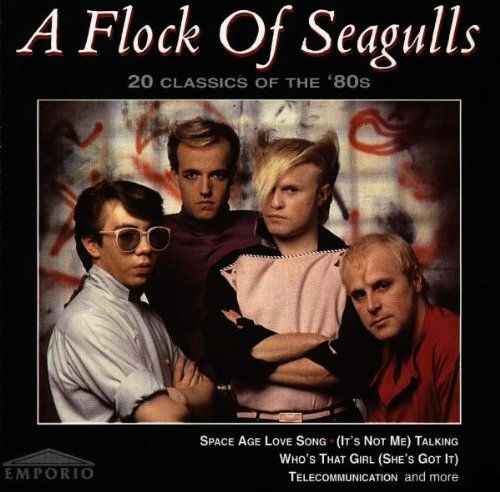 A Flock of Seagulls - 20 Classics of the 80