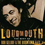 Loudmouth: The Best of Bob Geldof & The Boomtown Rats by Bob Geldof