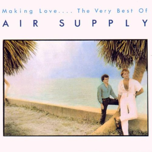 Air Supply - Making Love ... the Very Best of Air Supply - Zortam Music