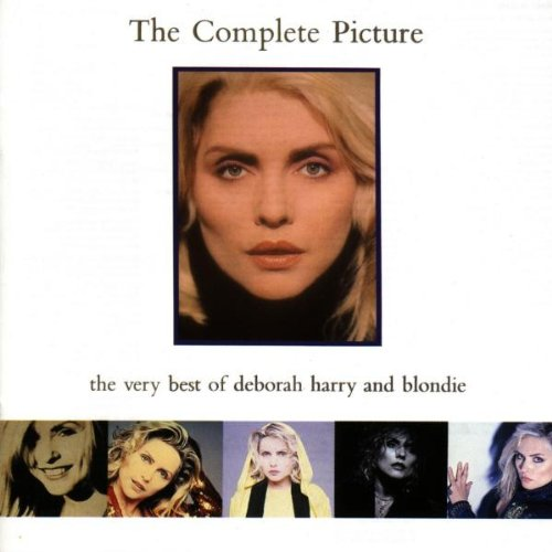 Blondie - The Complete Picture: The Very Best of Deborah Harry and Blondie - Zortam Music