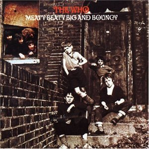 The Who - Meaty Beaty Big and Bouncy - Zortam Music