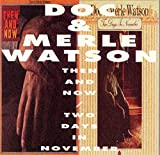 Doc and Merle Watson - Then and Now
