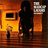 The Madcap Laughs