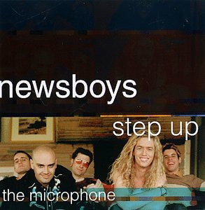 Newsboys - Step Up To The Microphone - Zortam Music