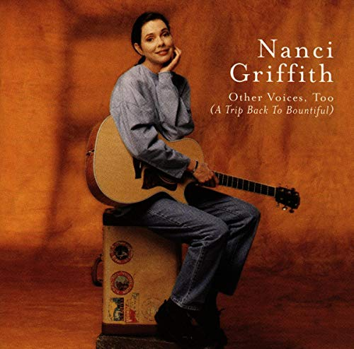 Nanci Griffith - Other Voices, Too (A Trip Back to Bountiful) - Zortam Music