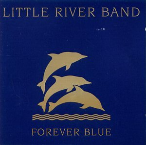 Little River Band - Forever Blue - Zortam Music