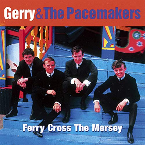 Ferry Cross the Mersey: Best of Gerry &amp; The Pacemakers