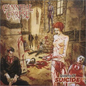 Cannibal Corpse - Gallery Of Suicide - Zortam Music