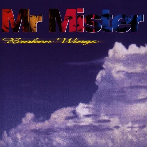 Mr. Mister - Broken Wings - Zortam Music