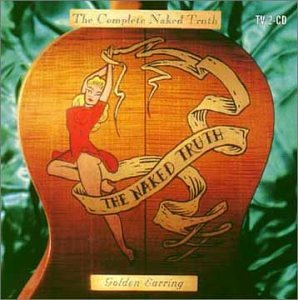Golden Earring - The Complete Naked Truth - The - Zortam Music