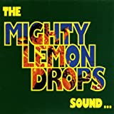 Mighty Lemon Drops - Sound