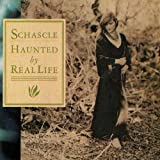 Schascle Haunted+By+Real+Life CD