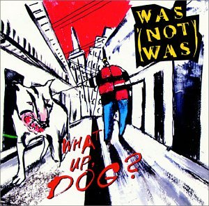 Was (not Was) - What Up, Dog? - Zortam Music