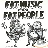 Skivomslag för Fat Music, Volume 1: Fat Music for Fat People