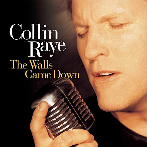 COLLIN RAYE - The Walls Came Down - Zortam Music