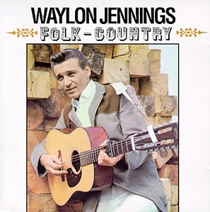 Waylon Jennings & The Kimberlys - Country Folk