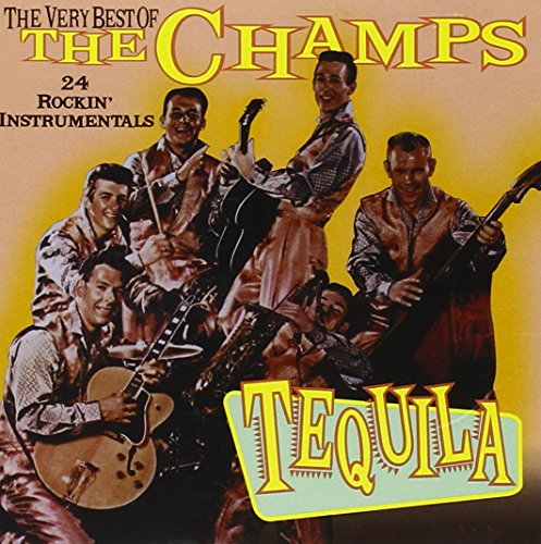 Tequila: The Very Best of the Champs