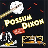 Possum Dixon - New Sheets Album