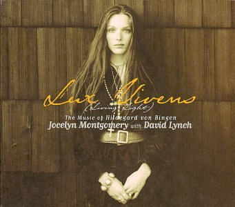 Lux Vivens (Living Light): The Music of HvB (Jocelyn Montgomery with David Lynch)