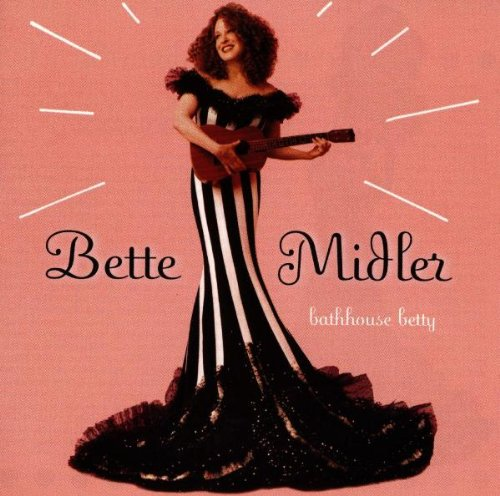 Bette Midler - Bathhouse Betty - Zortam Music