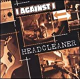I Against I Headcleaner Album Lyrics