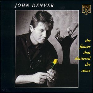 John Denver - The Flower that Shattered the Stone - Zortam Music