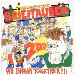 Abstürzende Brieftauben - We Break Together!!! - Zortam Music