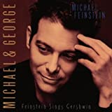 Michael Feinstein: Michael & George: Feinstein Sings Gershwin