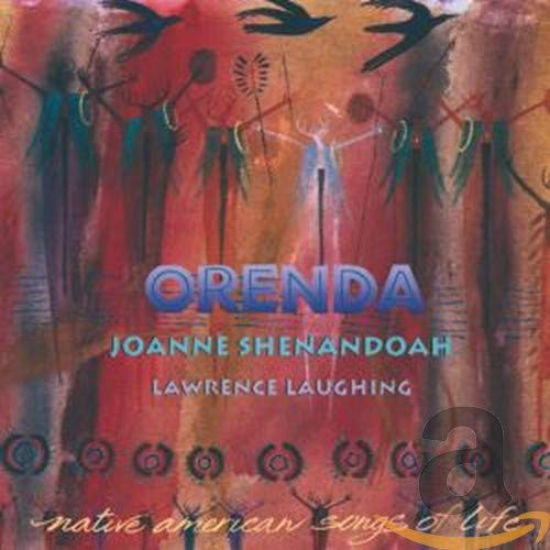 Orenda: Native American Songs Of Life