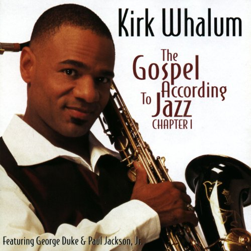 Kirk Whalum - The Gospel According To Jazz - Zortam Music