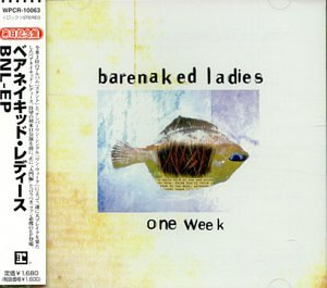 Barenaked Ladies - One Week - Zortam Music