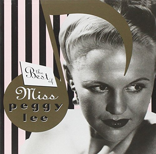 Peggy Lee - The Best of Miss Peggy Lee - Zortam Music