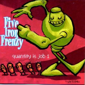 Five Iron Frenzy - Quantity Is Job 1 - Zortam Music
