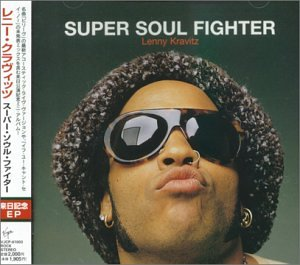Lenny Kravitz - Super Soul Fighter - Zortam Music
