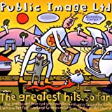 The Greatest Hits, So Far by Public Image Ltd