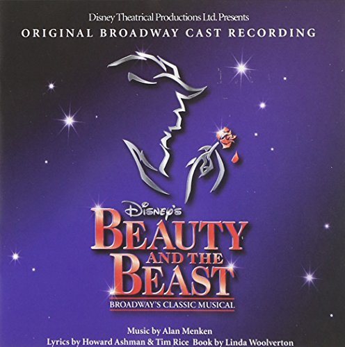Original album cover of Disney's Beauty and the Beast: The Broadway Musical (Original Broadway Cast Recording) by Alan Menken, Howard Ashman, Tim Rice
