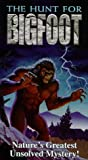 The Hunt for Bigfoot, Nature's Greatest Unsolved Mystery.